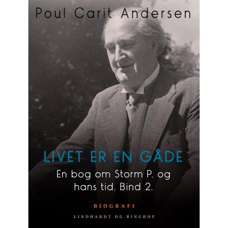 En bog om Storm P. og hans tid. Bind 2. Livet er en gåde
