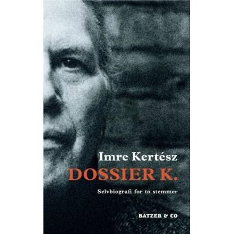 Dossier K.: Selvbiografi for to stemmer