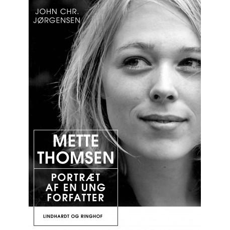 Mette Thomsen. Portræt af en ung forfatter
