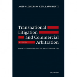 Transnational Litigation and Commercial Arbitration: An Analysis of American, European and International Law