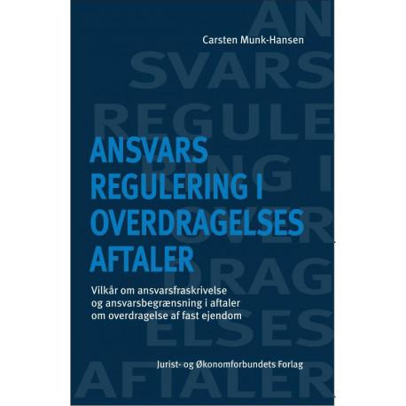 Ansvarsregulering i overdragelsesaftaler: Vilkår om ansvarsfraskrivele og ansvarsbegrænsning i aftale om overdragelse af fast ejendom