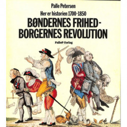 HER ER HISTORIEN - 1750-1850 - Bøndernes frihed-Borgernes revolution: Bøndernes frihed-Borgernes revolution