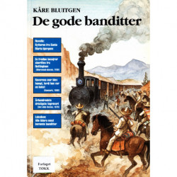 De gode banditter: Folkets banditter fra Robin Hood til Pancho Villa