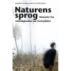 Naturens sprog: Historier fra virkeligheden om fortryllelse