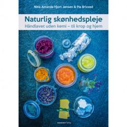 Naturlig skønhedspleje: Håndlavet uden kemi – til krop og hjem