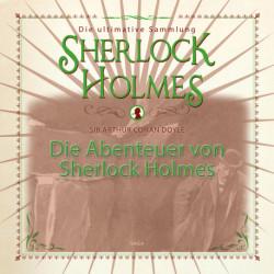 Die Abenteuer von Sherlock Holmes - Die ultimative Sammlung