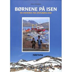 BØRNENE PÅ ISEN - historie fra Østgrønland: Historie fra Østgrønland