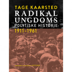 Radikal Ungdoms politiske historie 1911-1961