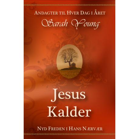 Jesus Kalder: Nyd freden i hans nærvær