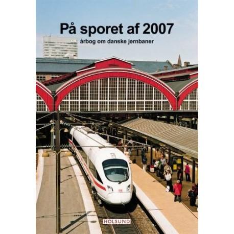 På sporet af: årbog om danske jernbaner (Årgang 2007)