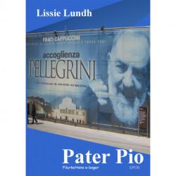 Pater Pio: Mennesket og mystikeren
