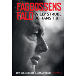 Fagbossens fald: Willy Strube og hans tid