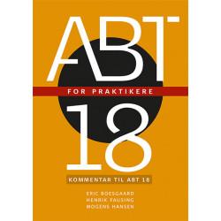 ABT18 for praktikere: Kommentar til ABT 18