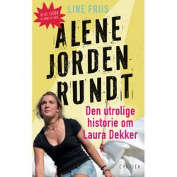 Alene jorden rundt: Den utrolige historie om Laura Dekker