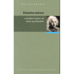 Einsteins univers: En fysikers tanker om natur og erkendelse