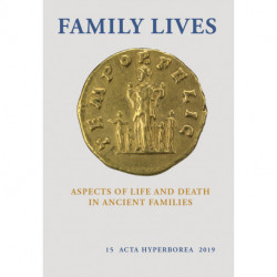 Family Lives: Aspects of Life and Death in Ancient Families