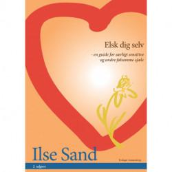 Elsk dig selv: – en guide for særligt sensitive og andre følsomme sjæle