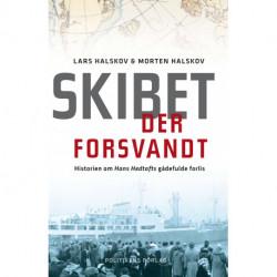 Skibet der forsvandt: Historien om Hans Hedtofts gådefulde forlis