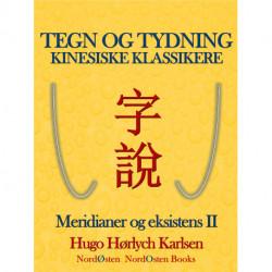 Tegn og tydning. Kinesiske klassikere: Meridianer og eksistens II