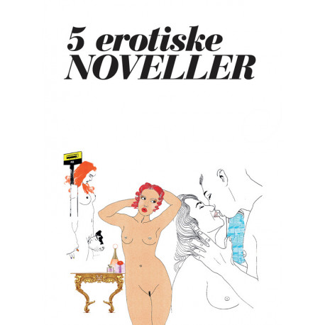 5 erotiske noveller - vol. 1: Tidens erotiske noveller - Vol. 1