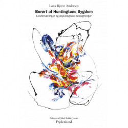 Berørt af Huntingtons Sygdom: Livsfortællinger og psykologiske betragtninger