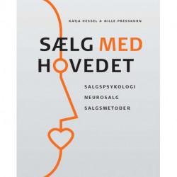 Sælg med hovedet: Salgspyskologi, Neurosalg og Salgsmetoder