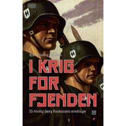I Krig for fjenden: SS-frivillig Georg Rasmussens erindringer