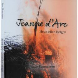 Jeanne d'Arc - Heks eller Helgen