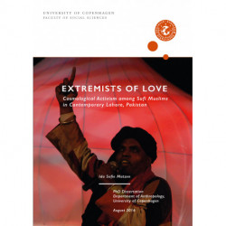 Extremist of Love: Cosmological Activism among Sufi Muslims in Contemporary Lahore, Pakistan