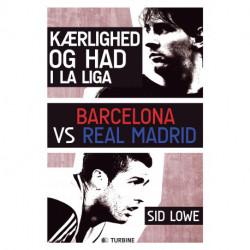Kærlighed og had i la Liga: Barcelona vs Real Madrid