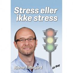 Stress eller ikke stress: valget er dit