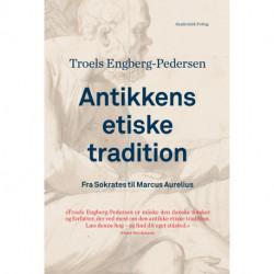 Antikkens etiske tradition. Fra Sokrates til Marcus Aurelius: Antikkens etiske tradition