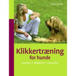 Klikkertræning for hunde: positivt • effektivt • stressfrit