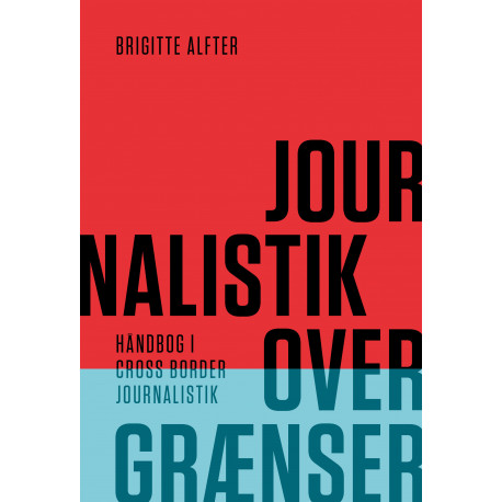Journalistik over grænser: Håndbog i cross boarder journalistik