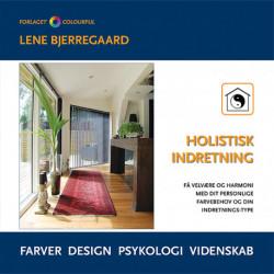 """Holistisk Indretning: Få velvære med dit """"farve-behov"""" og din """"indretnings-type"""" baseret på videnskabelig bio-psykologi"""