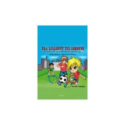FRA LILLEPUT TIL LEGENDE - Et kulturelt og holistisk perspektiv på fodboldens talentudvikling