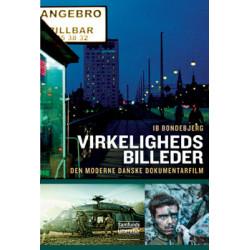Virkelighedsbilleder: Den moderne danske dokumentarfilm