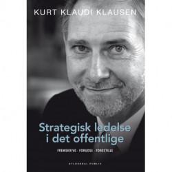 Strategisk ledelse i det offentlige: Fremskrive, forudse, forestille