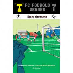 FC Fodboldvenner 7 - Store drømme