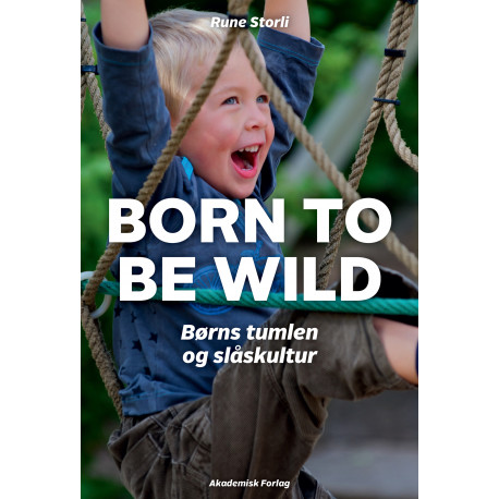 Born to be wild – børns tumlen og slåskultur
