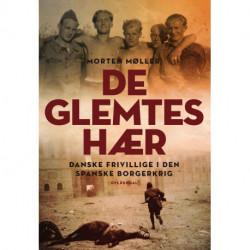 De glemtes hær: Danske frivillige i Den Spanske Borgerkrig
