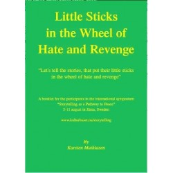 "Little sticks in the wheel of hate and revenge: ""let s tell the stories, that put their little sticks in the wheel of hate and revenge"""