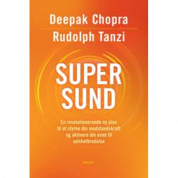 Supersund: En revolutionerende ny plan til at styrke din modstandskraft og aktivere din evne til selvhelbredelse