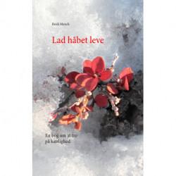 Lad håbet leve: En bog om at tro på kærlighed