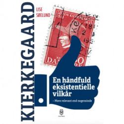 En håndfuld eksistentielle vilkår: Kierkegaard mere relevant end nogensinde