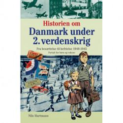 Historien om Danmark under 2. verdenskrig - fortalt for børn og voksne