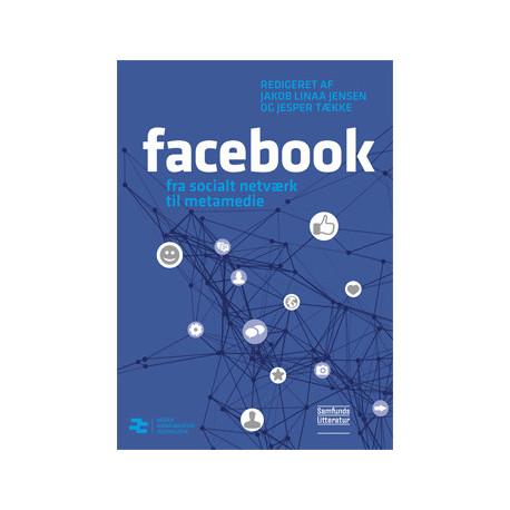 Facebook: Fra socialt netværk til metamedie
