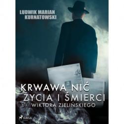 Krwawa nić życia i zbrodni Wiktora Zielińskiego