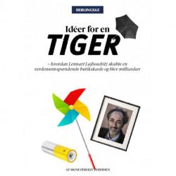 Idéer for en Tiger: Hvordan Lennart Lajboschitz skabte en verdensomspændende butikskæde og blev milliardær.