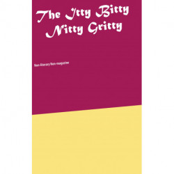The Itty Bitty Nitty Gritty: Non-literary Non-magazine